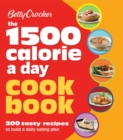 Betty Crocker: 1500 Calorie a Day Cookbook : 200 Tasty Recipes to Build a Daily Eating Plan - eBook