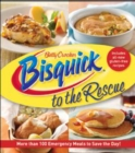 Betty Crocker: Bisquick to the Rescue : More than 100 Emergency Meals to Save the Day! - eBook