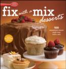 Betty Crocker Fix-with-a-Mix Desserts : 100 Sensational Sweets Made Easy with a Mix - eBook