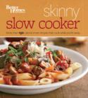 Better Homes and Gardens Skinny Slow Cooker : More Than 150 Light & Luscious Recipes That Cook While You're Away - eBook