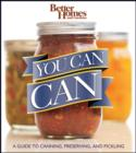 Better Homes and Gardens You Can Can : A Guide to Canning, Preserving, and Pickling - eBook