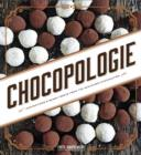 Chocopologie : Confections & Baked Treats from the Acclaimed Chocolatier - eBook