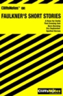 CliffsNotes on Faulkner's Short Stories - eBook
