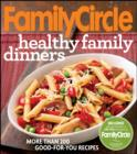 Family Circle Healthy Family Dinners - eBook