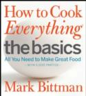 How to Cook Everything The Basics : All You Need to Make Great Food--With 1,000 Photos - eBook