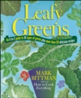 Leafy Greens : An A-to-Z Guide to 30 Types of Greens Plus More Than 120 Delicious Recipes - eBook