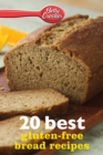 Betty Crocker 20 Best Gluten-Free Bread Recipes - eBook