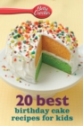 Betty Crocker 20 Best Birthday Cakes Recipes for Kids - eBook