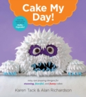Cake My Day! : Easy, Eye-Popping Designs for Stunning, Fanciful, and Funny Cakes - eBook