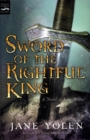 Sword of the Rightful King : A Novel of King Arthur - eBook