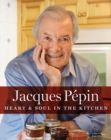 Jacques Pepin Heart & Soul in the Kitchen - eBook