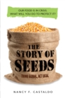 The Story of Seeds : From Mendel's Garden to Your Plate, and How There's More of Less to Eat Around the World - eBook