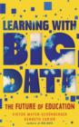 Learning with Big Data : The Future of Education - eBook