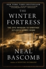 The Winter Fortress : The Epic Mission to Sabotage Hitler's Atomic Bomb - eBook