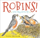 Robins! : How They Grow Up - eBook
