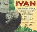 Ivan: The Remarkable True Story of the Shopping Mall Gorilla - eBook