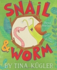 Snail and Worm : Three Stories About Two Friends - Book