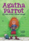 Agatha Parrot and the Odd Street School Ghost - eBook