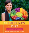 The Fully Raw Diet : 21 Days to Better Health, with Meal and Exercise Plans, Tips, and 75 Recipes - eBook