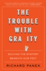 The Trouble with Gravity : Solving the Mystery Beneath Our Feet - eBook