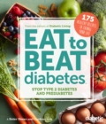 Diabetic Living Eat to Beat Diabetes : Stop Type 2 Diabetes and Prediabetes: 175 Healthy Recipes to Change Your Life - eBook