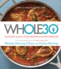 The Whole30 : The 30-Day Guide to Total Health and Food Freedom - eBook