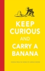 Keep Curious and Carry a Banana - Book
