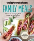 Weight Watchers Family Meals : 250 Recipes for Bringing Family, Friends, and Food Together - eBook