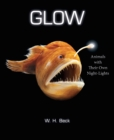 Glow : Animals with Their Own Night-Lights - eBook