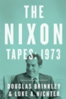 The Nixon Tapes: 1973 (WITH AUDIO CLIPS) - eBook