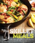 Better Homes and Gardens Skillet Meals : 150+ Deliciously Easy Recipes from One Pan - eBook