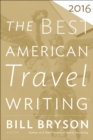 The Best American Travel Writing 2016 - eBook