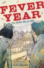 Fever Year: The Killer Flu of 1918 - Book