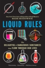 Liquid Rules : The Delightful and Dangerous Substances That Flow Through Our Lives - eBook
