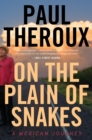 On the Plain of Snakes : A Mexican Journey - eBook