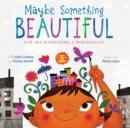 Maybe Something Beautiful : How Art Transformed a Neighborhood - eBook