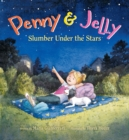 Penny & Jelly: Slumber Under the Stars - eBook