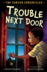 Trouble Next Door : The Carver Chronicles, Book Four - eBook