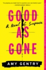 Good as Gone : A Novel of Suspense - eBook