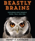 Beastly Brains : Exploring How Animals Think, Talk, and Feel - eBook