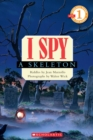 Scholastic Reader Level 1: I Spy A Skeleton - Book