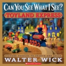 Can You See What I See? Toyland Express : Picture Puzzles to Search and Solve - Book