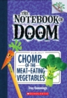 Chomp of the Meat-Eating Vegetables: A Branches Book (The Notebook of Doom #4) - Book