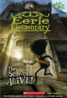 The School is Alive!: A Branches Book (Eerie Elementary #1) - Book
