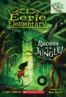 Recess Is a Jungle!: A Branches Book (Eerie Elementary #3) : A Branches Book - Book