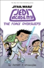 The Force Oversleeps (Star Wars: Jedi Academy #5) - Book