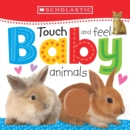 Touch and Feel Baby Animals: Scholastic Early Learners (Touch and Feel) - Book