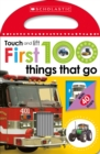First 100 Things That Go: Scholastic Early Learners (Touch and Lift) - Book