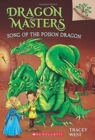 Song of the Poison Dragon: A Branches Book (Dragon Masters #5) - Book