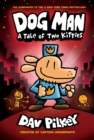 Dog Man 3: A Tale of Two Kitties - Book